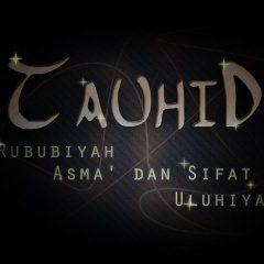 Tauhid Rububiyah dan Uluhiyah
